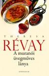 Theresa Revay - A muránói üvegműves lánya [eKönyv: epub, mobi]