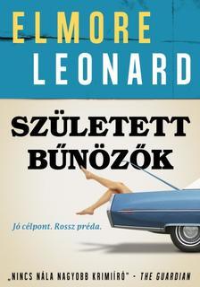 Elmore Leonard - Született bűnözők