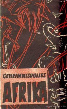 Freiberg, G. - Cehenimnisvolles Afrika [antikvár]