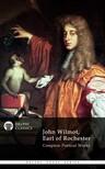 Earl of Rochester John Wilmot, - Delphi Complete Works of John Wilmot,  Earl of Rochester (Illustrated) [eKönyv: epub,  mobi]