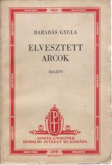 Barabás Gyula - Elveszett arcok [antikvár]