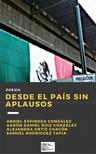Aarón D. Ruiz González, Abdiel Espinoza González, Alejandra Ortiz Chacón, Samuel Rodríguez Tapia - Desde el país sin aplausos [eKönyv: epub,  mobi]