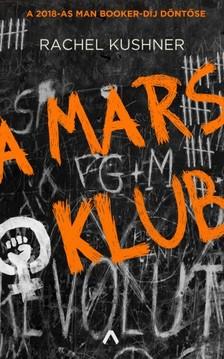 Rachel Kushner - A Mars Klub [eKönyv: epub, mobi]