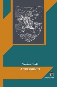 Szendrei László - A turanizmus ***