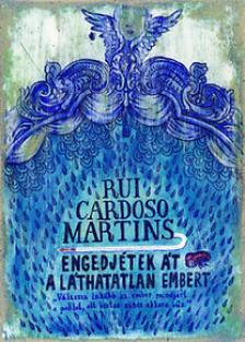 Cardoso Martins, Rui - Engedjétek át a láthatatlan embert