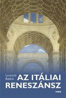 BATKIN, LEONYID - Az itáliai reneszánsz #