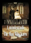 Edgar Wallace - A mindentudó - The Man Who Knew [eKönyv: epub,  mobi]