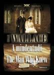 Edgar Wallace - A mindentudó - The Man Who Knew [eKönyv: epub, mobi]<!--span style='font-size:10px;'>(G)</span-->