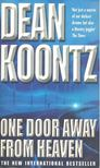 Dean R. Koontz - One Door Away From Heaven [antikvár]