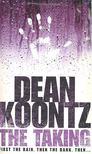Dean, Koontz - The Taking [antikvár]