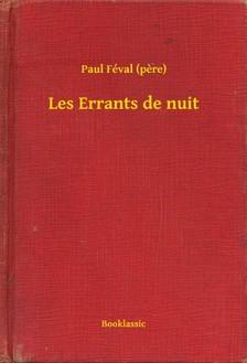PAUL FÉVAL - Les Errants de nuit [eKönyv: epub, mobi]