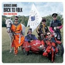 Kerekes Band - BACK TO FOLK CD MUSIC FROM FOLKLAND