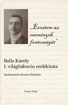 Balla Károly - Éreztem az események fontosságát