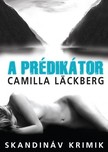 Camilla Läckberg - A Prédikátor [eKönyv: epub, mobi]<!--span style='font-size:10px;'>(G)</span-->