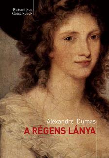 Dumas, Alexandre - A régens lánya