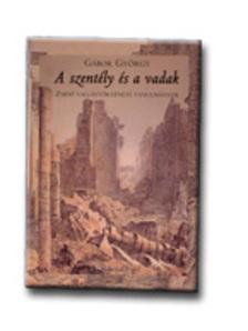 Gábor György - A szentély és a vadak
