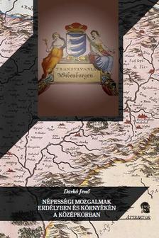 Darkó Jenő - Népességi mozgalmak Erdélyben és környékén a középkorban ***