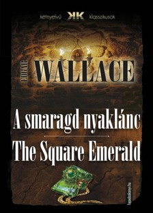Edgar Wallace - A smaragd nyaklánc - The Square Emerald [eKönyv: epub, mobi]