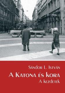 Sándor L. István - A Katona és kora - A kezdetek
