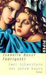FEDRIGOTTI, ISABELLA BOSSI - Zwei Schwestern aus gutem Hause [antikvár]