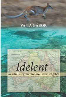 Vajta Gábor - Idelent - Szórakoztató országismereti könyv