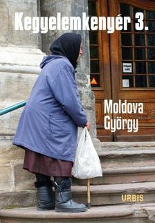 MOLDOVA GYÖRGY - Kegyelemkenyér 3.