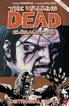 The Walking Dead Élőhalottak 8. - Ostromállapot