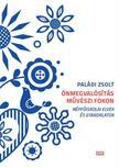Paládi Zsolt - Önmegvalósítás művészi fokon