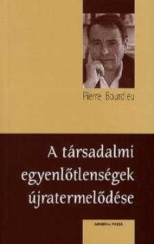 Pierre Bourdieu - A társadalmi egyenlőtlenségek újratermelődése *****