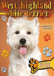 - WEST HIGHLAND WHITE TERRIER - GAZDIKÉPZŐ KISOKOS