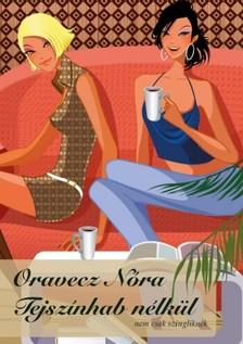 ORAVECZ NÓRA - Tejszínhab nélkül [eKönyv: pdf, epub, mobi]