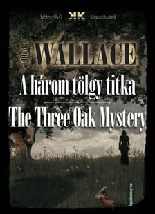 Edgar Wallace - A három tölgy titka - The Three Oak Mystery [eKönyv: epub, mobi]