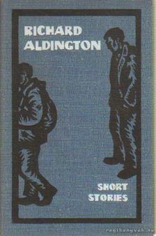 Aldington, Richard - Short stories [antikvár]