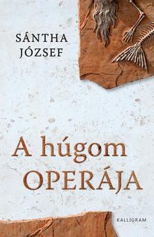 Sántha József - A húgom operája