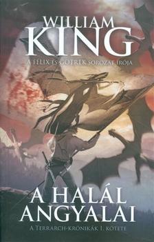 William King - A HALÁL ANGYALAI - TERRARCH-KRÓNIKÁK 1.