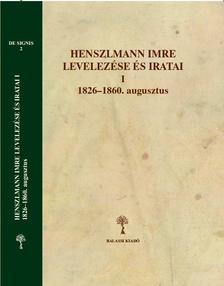Szentesi Edit - Henszlmann Imre levelezése és iratai I.-II.