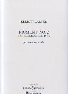 CARTER, ELLIOTT - FIGMENT NO.2 REMEMBERING MR IVES FOR SOLO VIOLONCELLO