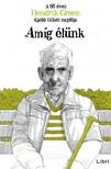 Hendrik Groen - Amíg élünk - A 85 éves Hendrik Groen újabb titkos naplója [eKönyv: epub, mobi]<!--span style='font-size:10px;'>(G)</span-->