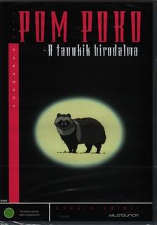 - POM POKO - A TANUKIK BIRODALMA