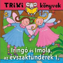 - Iringó és Imola, az évszaktündérek