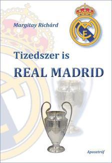 Margitay Richárd - Tizedszer is Real Madrid