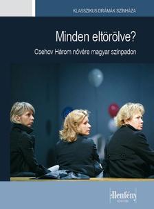 . - Minden eltörölve? - Csehov Három nővére magyar színpadon