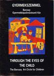 Dombyné Szántó Melánia (összeáll.), Kerékgyártó István (összeáll.) - Gyermekszemmel / Through the Eyes of the Child [antikvár]