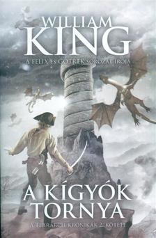 William King - A KÍGYÓK TORNYA - TERRARCH-KRÓNIKÁK 2.