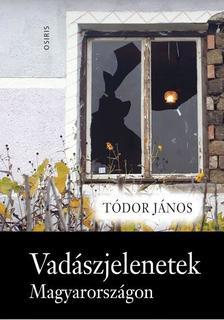 Tódor János - Vadászjelenetek. Gyűlölet-bűncselekmények Olaszliszkától a cigány sorozatgyilkosságig