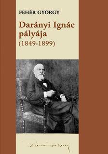 Fehér György - Darányi Ignác pályája (1849-1899)
