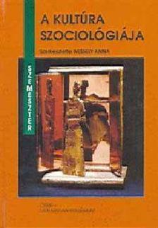 Wessely Anna (szerk.) - A kultúra szociológiája
