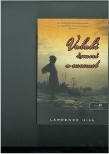 Lawrence Hill - Valaki ismeri a nevemet - PUHA BORÍTÓS