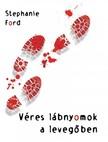 Stephanie Ford - Véres lábnyomok a levegőben [eKönyv: pdf,  epub,  mobi]