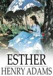 HENRY ADAMS - Esther [eKönyv: epub,  mobi]